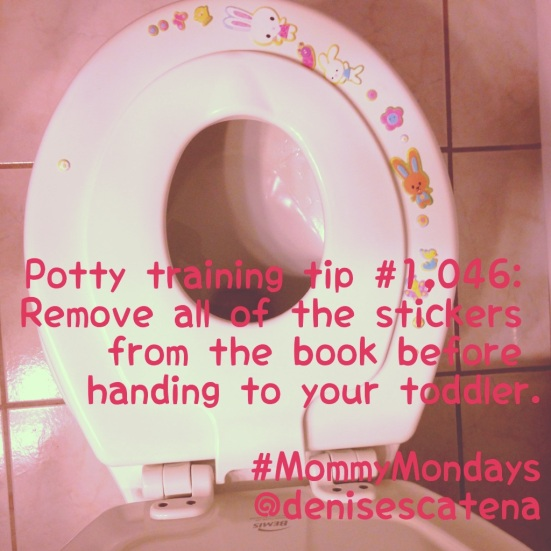 Potty training tip: Remove all of the stickers from the book before handing to your toddler.